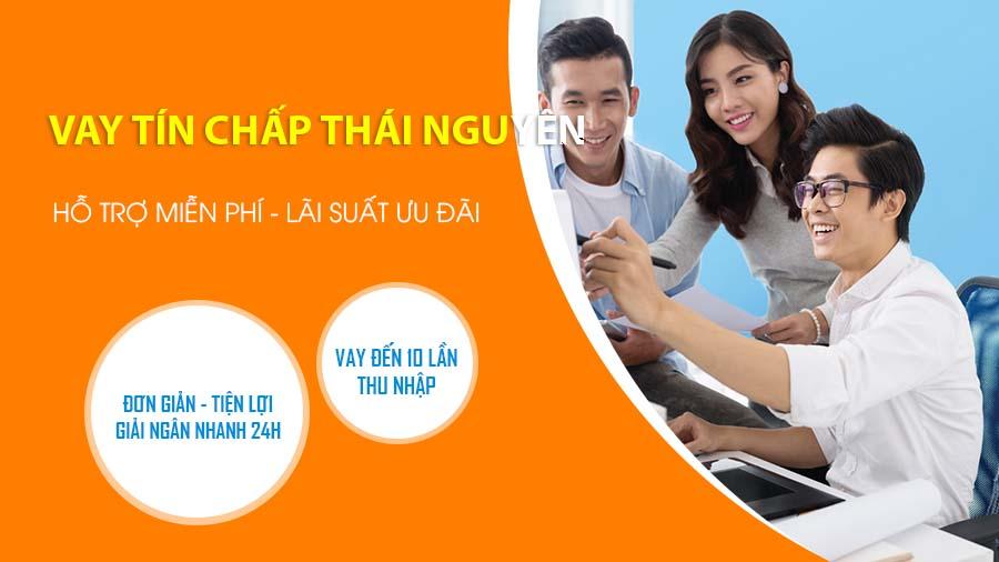 Vay tiền nhanh tín chấp tại Thái Nguyên lãi suất thấp