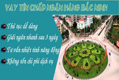 Cho vay tín chấp tại Bắc Ninh, Vay tiền nhanh Bắc Ninh không thế chấp